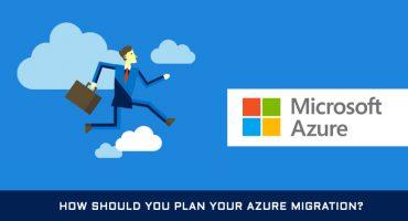 How should you plan your Azure migration? - Azure Migration