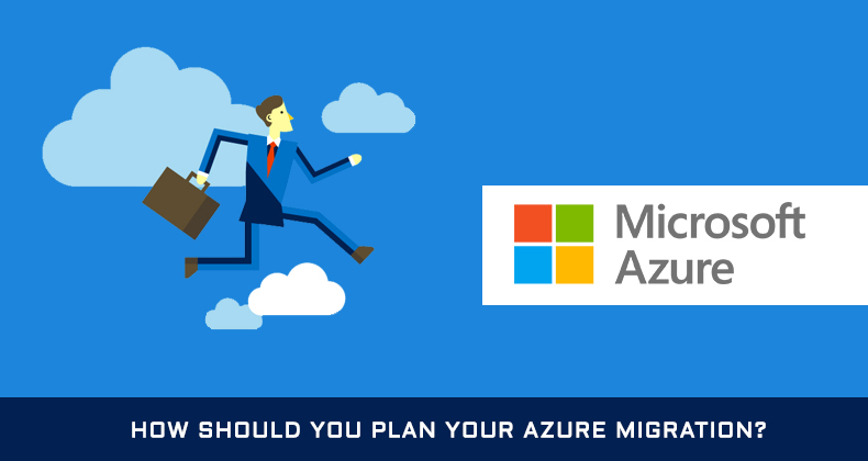 How should you plan your Azure migration? - Azure Migration
